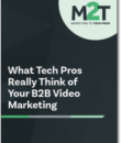 What Tech Pros Really Think of Your B2B Video Marketing