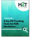 5 Key PR Tracking Tools for B2B Marketers – August TTU