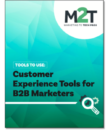 Tools To Use: Customer Experience Tools for B2B Marketers